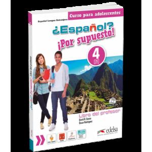 Книга для вчителя ¿Español? ¡Por supuesto! 4 Libro del profeso