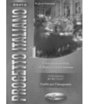 Progetto Italiano Nuovo 1 (A1-A2) Guida per L'insegnante