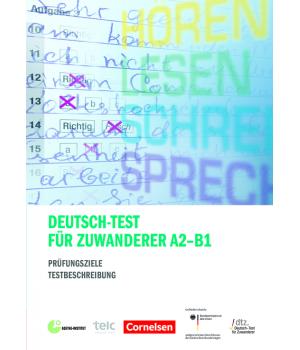 Тести Deutsch-Test für Zuwanderer (A2-B1) Prüfungsziele und Testbeschreibung