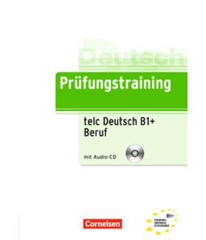 Тести Prüfungstraining DaF telc-Test (B1)+ Beruf Übungsbuch mit CD