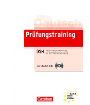 Тести Prüfungstraining DaF Deutsche Sprachprüfung für den Hochschulzugang (DSH) (B2-C1) Übungsbuch mit CD und Beiheft