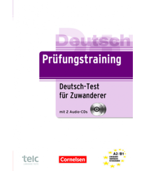Тести Prüfungstraining DaF Deutsch-Test für Zuwanderer (A2-B1) Übungsbuch mit CDs
