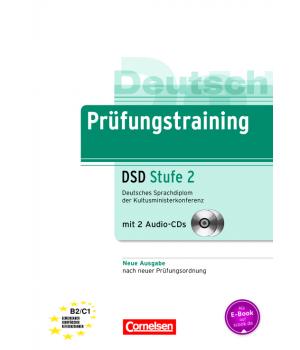 Тести Prüfungstraining DaF Deutsches Sprachdiplom der Kultusministerkonferenz (DSD) Stufe 2 (B2-C1) Übungsbuch mit CDs