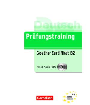 Тести Prüfungstraining DaF Goethe-Zertifikat (B2) Übungsbuch mit CDs