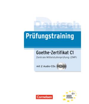 Тести Prüfungstraining DaF Goethe-Zertifikat Zentrale Mittelstufenprüfung (C1) Übungsbuch mit CDs