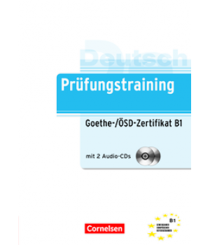 Тести Prüfungstraining DaF Goethe-/ÖSD-Zertifikat (B1) Übungsbuch mit CDs