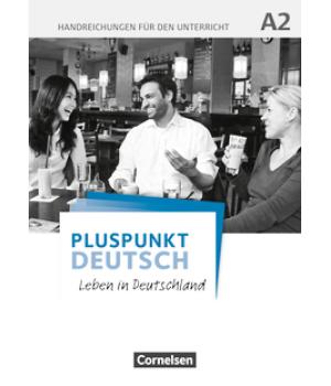Книга для вчителя Pluspunkt Deutsch NEU A2 Handreichungen für den Unterricht mit Kopiervorlagen