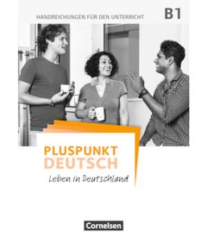Книга для вчителя Pluspunkt Deutsch NEU B1 Handreichungen für den Unterricht mit Kopiervorlagen