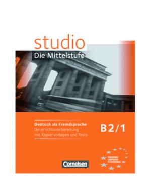 Підручник Studio d B2/1 Unterrichtsvorbereitung mit kopiervorlagen und Tests