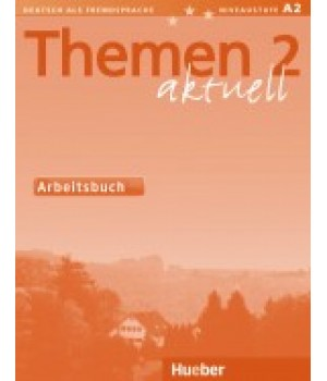 Робочий зошит Themen aktuell 2 Arbeitsbuch