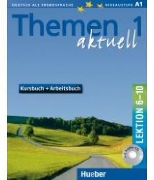 Підручник Themen aktuell 1 Kursbuch und Arbeitsbuch, Lektion 6-10