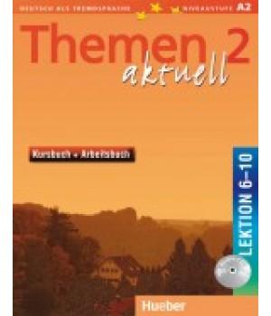Підручник Themen aktuell 2 Kursbuch + Arbeitsbuch, Lektion 6-10