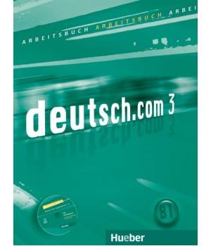 Робочий зошит deutsch.com 3 Arbeitsbuch mit Audio-CD zum Arbeitsbuch