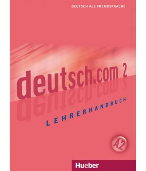 Книга для учителя deutsch.com 2 Lehrerhandbuch