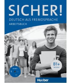 Рабочая тетрадь Sicher! B1+ Arbeitsbuch + CD zum Arbeitsbuch