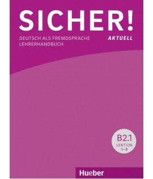 Книга для вчителя Sicher! B2 Aktuelle Paket Lehrerhandbuch B2/1 und B2/2