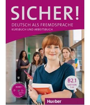 Учебник Sicher! B2/1 Kurs und Arbeitsbuch mit CDROM zum Arbeitsbuch, Lektion 1–6