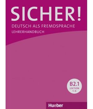 Книга для учителя Sicher! B2/1 Lehrerhandbuch