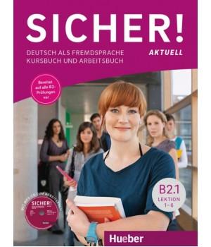 Підручник Sicher! Aktuelle B2/1 Kurs und Arbeitsbuch mit CD-ROM zum Arbeitsbuch, Lektion 1–6