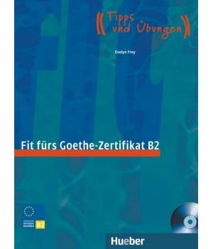 Fit für Goethe-Zertifikat B2 Lehrbuch mit integrierter CD