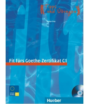 Тести Fit für Goethe-Zertifikat C1 Lehrbuch mit integrierter CD