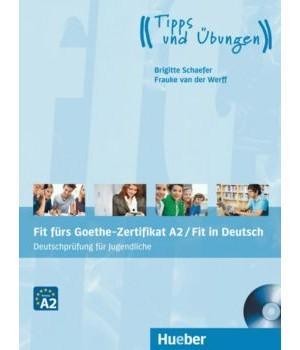 Тести Fit für Goethe-Zertifikat A2 für Jugendliche Lehrbuch mit integrierter CD