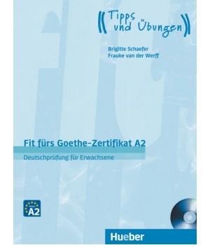 Тести Fit für Goethe-Zertifikat A2 für Erwachsene Lehrbuch mit integrierter CD