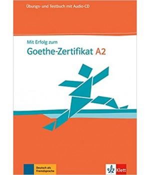 Вправи і Тести Mit Erfolg zum Goethe-Zertifikat A2, Übungs- und Testbuch + Audio-CD