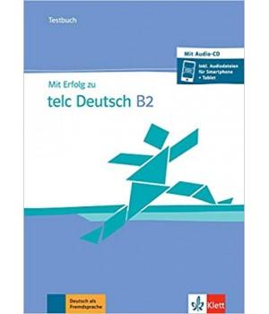 Тести Mit Erfolg zu telc Deutsch B2, Testbuch + CD + online