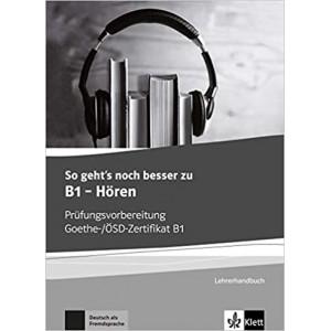 Книга для учителя So geht's zu B1 - Hören Prüfungsvorbereitung Goethe-/ÖSD-Zertifikat B1 Lehrerhandbuch