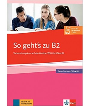 Вправи So geht's  zu Goethe-/ÖSD B2, neu, Übungsbuch passend zur neuen Prüfung 2019