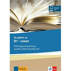 Вправи So geht's zu B1 - Lesen Prüfungsvorbereitung Goethe-/ÖSD-Zertifikat B1 Übungsbuch