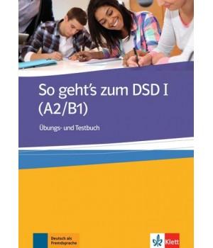 Вправи і тести So geht's zum DSD 1 (A2/B1), Ubungs- und Testbuch
