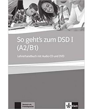 Книга для учителя So geht's zum DSD 1 (A2/B1) Lehrerhandbuch + Audio-CD + DVD