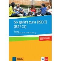 Тести So geht's zum DSD II (B2/C1) Neue Ausgabe. Testbuch mit Leitfaden für die mündliche Prüfung