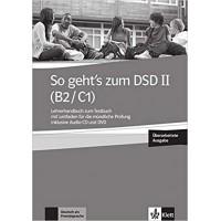 Книга для учителя So geht's zum DSD II (B2/C1) , Lehrerhandbuch zum Testbuch, Uberarbeitung wegen Prufungsanderung