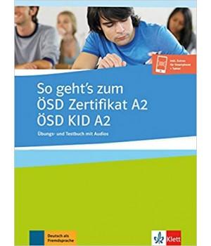 Вправи і тести So geht´s zum ÖSD Zertifikat A2 / ÖSD KID A2, Übungs- und Testbuch mit Audios