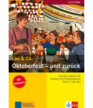Книга для читання Oktoberfest - und zurück (Stufe 2) Buch + CD