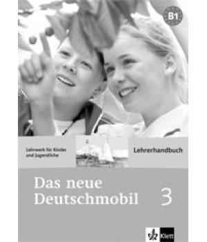 Книга для учителя Das neue deutschmobil 3 Lehrerhandbuch