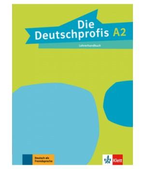 Книга для вчителя Die Deutschprofis A2 Lehrerhandbuch