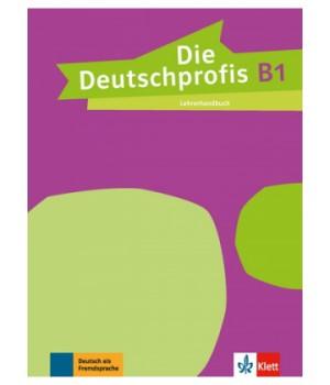 Книга для учителя Die Deutschprofis B1 Lehrerhandbuch