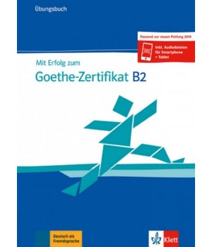 Вправи Mit Erfolg zum Goethe-Zertifikat B2 Übungsbuch passend zur neuen Prüfung 2019 Buch + online