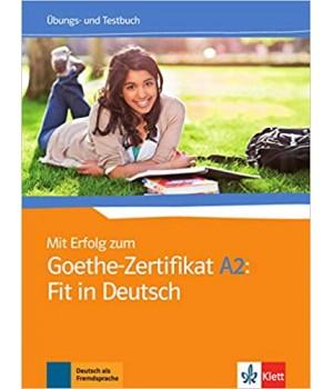 Вправи і Тести Mit Erfolg zum Goethe-Zertifikat A2: Fit in Deutsch Übungs- und Testbuch