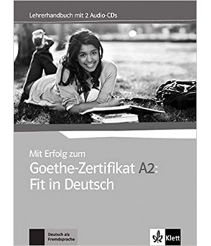 Книга для вчителя Mit Erfolg zum Goethe-Zertifikat A2: Fit in Deutsch Lehrerhandbuch + 2 Audio-CDs