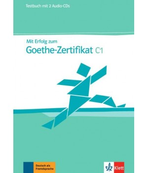 Тести Mit Erfolg zum Goethe-Zertifikat C1 Testbuch + 2 Audio CDs