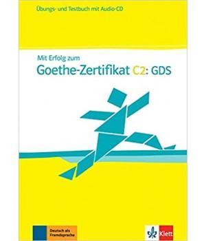 Вправи і Тести Mit Erfolg zum Goethe-Zertifikat C2: GDS Übungs- und Testbuch + Audio-CD