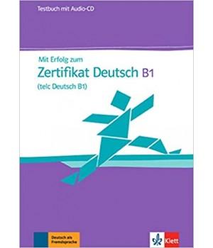 Тести Mit Erfolg zum Zertifikat Deutsch (telc Deutsch B1) Testbuch + Audio-CD