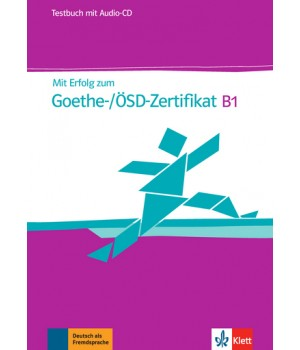 Тести Mit Erfolg zum Goethe-/ÖSD-Zertifikat B1. Testbuch