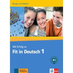 Mit Erfolg zu Fit in Deutsch 1 Übungs- und Testbuch. A1 mit Audio-CD