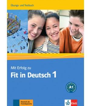Тести Mit Erfolg zu Fit in Deutsch 1 Übungs- und Testbuch. A1